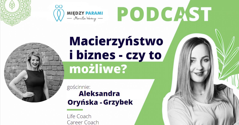 10. Łączenie macierzyństwa z biznesem – czy to możliwe? – rozmowa z Aleksandrą Oryńską-Grzybek