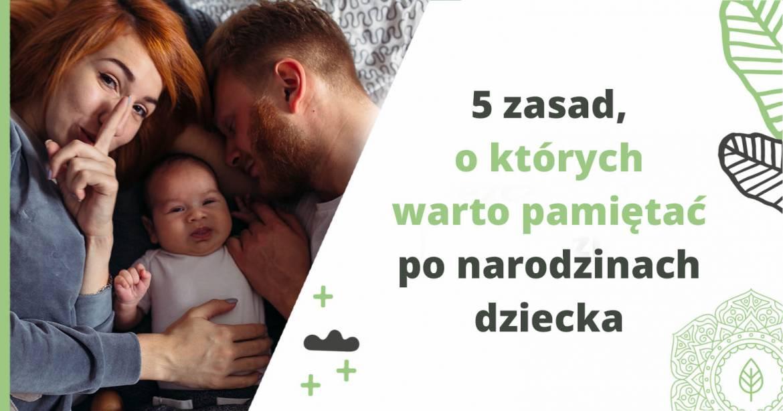 5 zasad wzwiązku, októrychwarto pamiętać ponarodzinach dziecka
