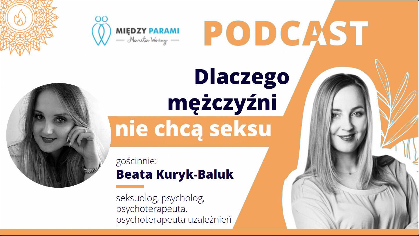 16. Dlaczego mężczyźni niechcą seksu – wywiad zseksuolog Beatą Kuryk-Baluk
