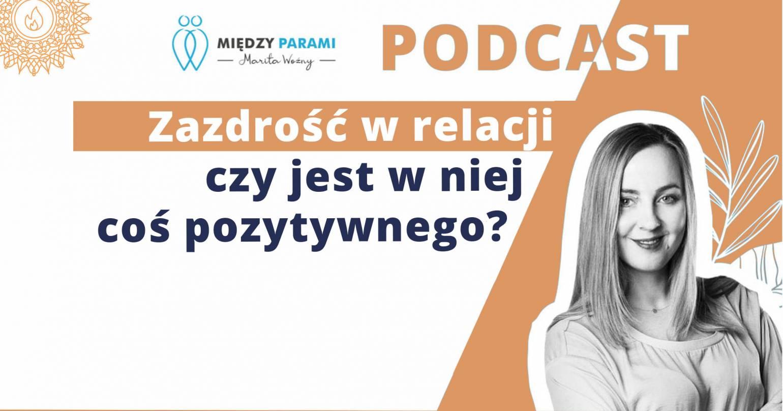 22. Zazdrość w relacji – czy jest w niej coś pozytywnego?