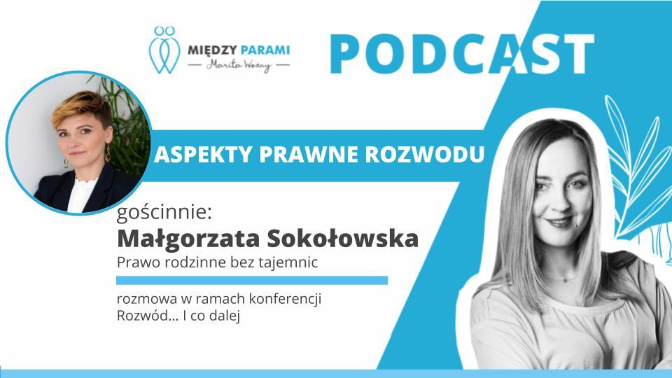 38. Aspekty prawne rozwodu – rozmowa z Małgorzatą Sokołowską