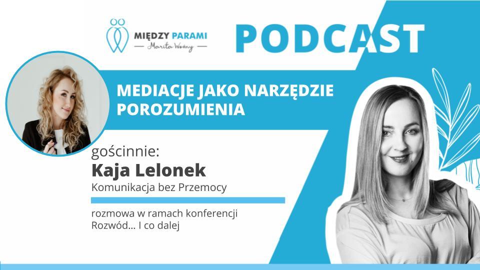 41. Mediacje jako narzędzie porozumienia – rozmowa z Kają Lelonek