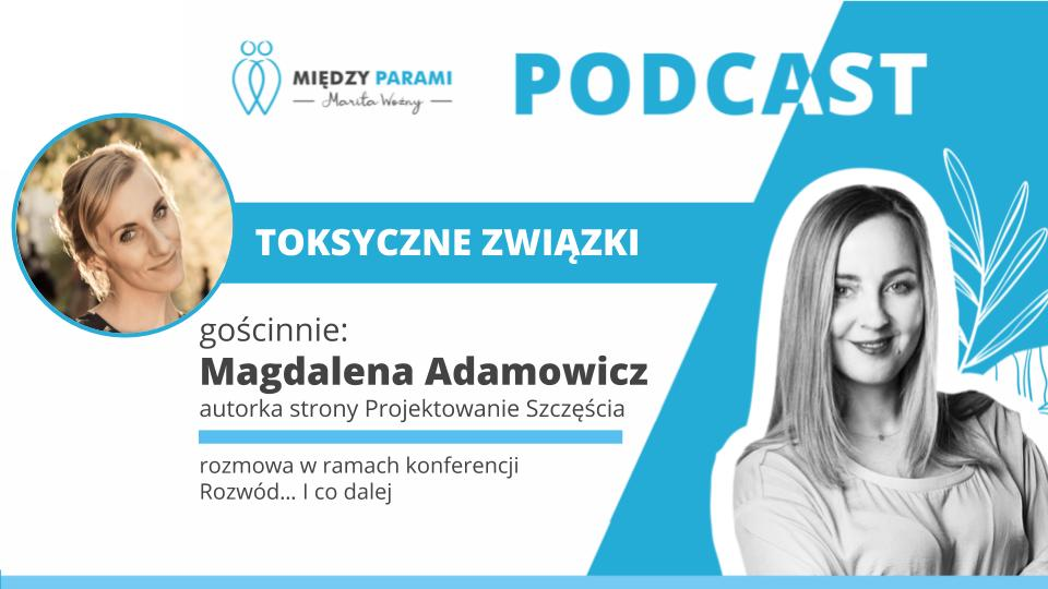36. Toksyczne związki – rozmowa z Magdaleną Adamowicz
