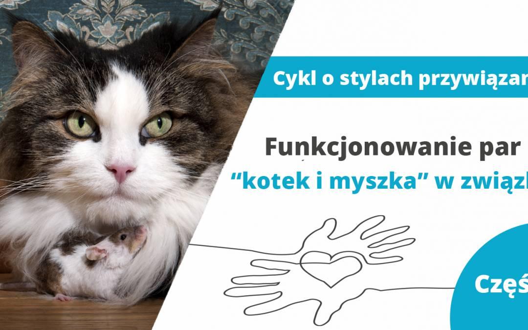 """Funkcjonowanie par """"kotek imyszka"""" wzwiązku – część 2 zcyklu ostylach przywiązania"""