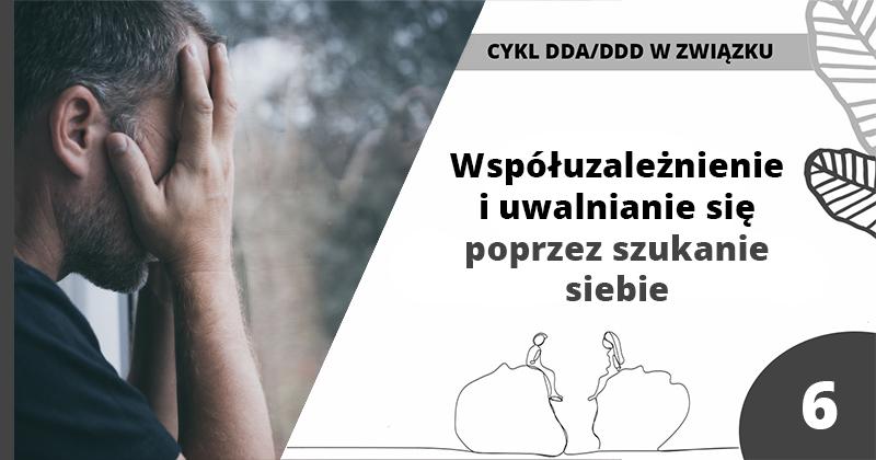 Współuzależnienie iuwalnianie się poprzez szukanie siebie