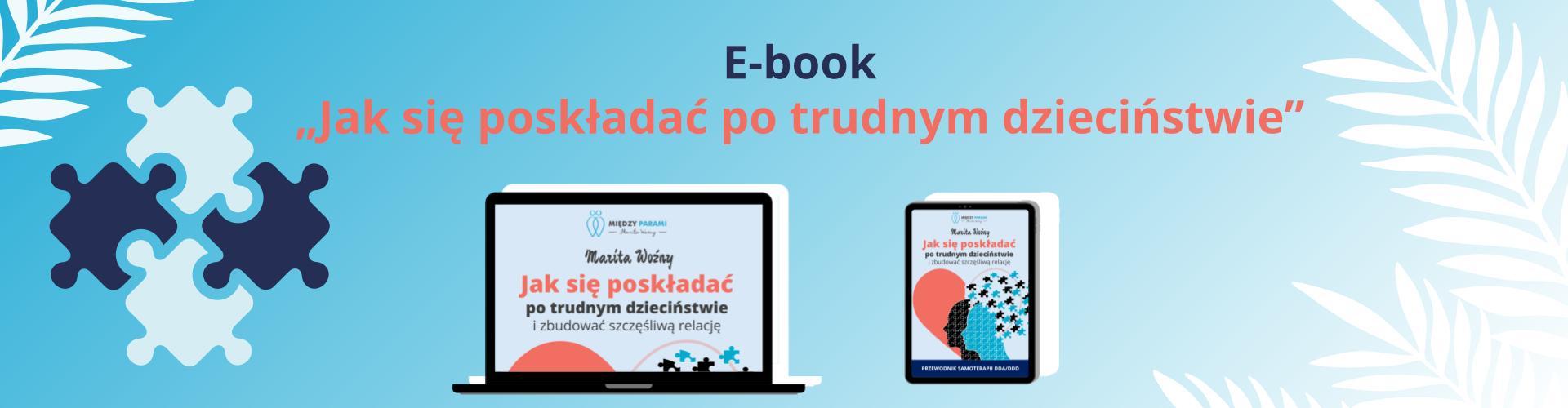 Baner przedstawiający ebook jak się poskladać potrudnym dziecinstwie izbudowac szczesliwa relacje
