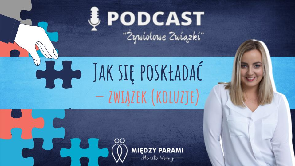Podcast Jak się poskładać —związek (koluzje)